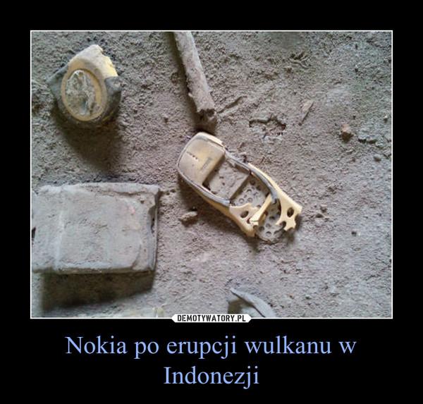 Nokia po erupcji wulkanu w Indonezji –