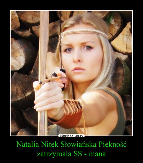 Natalia Nitek Słowiańska Piękność zatrzymała SS - mana –