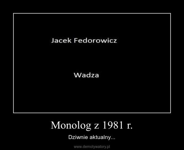 Monolog z 1981 r. – Dziwnie aktualny...