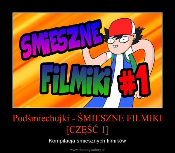 Podśmiechujki - ŚMIESZNE FILMIKI [CZĘŚĆ 1] – Kompilacja śmiesznych filmików