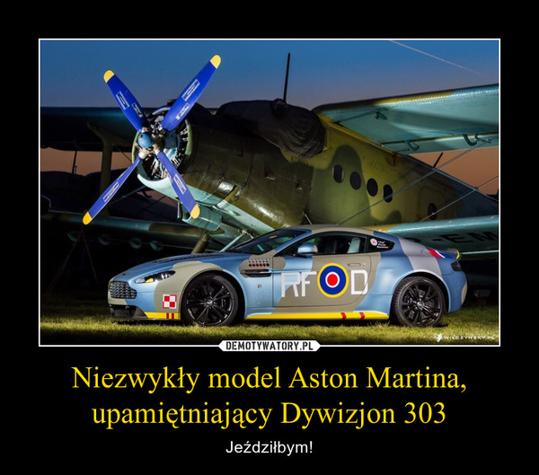 Niezwykły model Aston Martina, upamiętniający Dywizjon 303 – Jeździłbym!