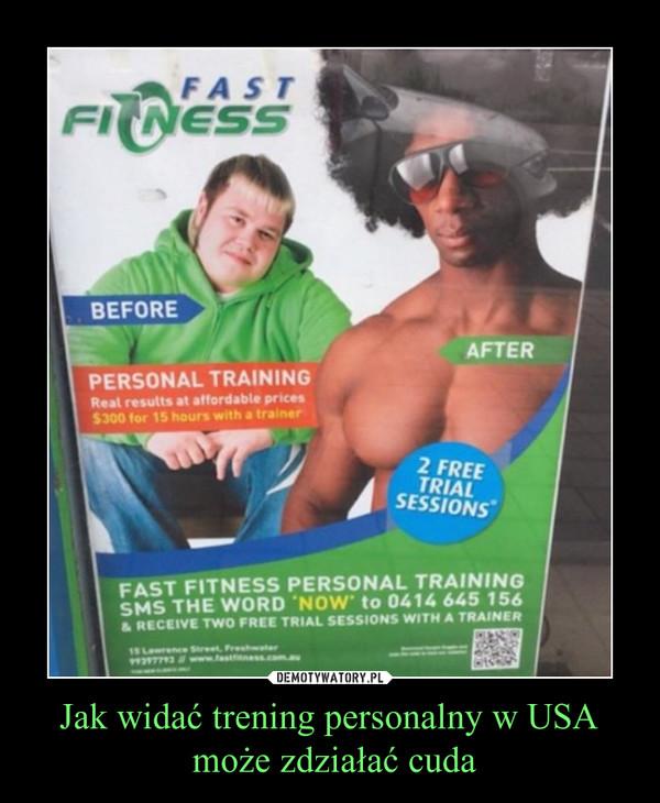 Jak widać trening personalny w USA może zdziałać cuda –