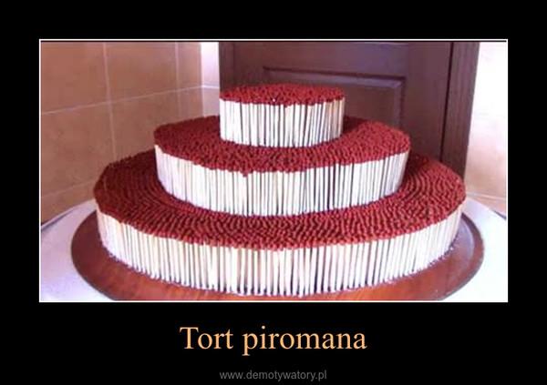 Tort piromana –