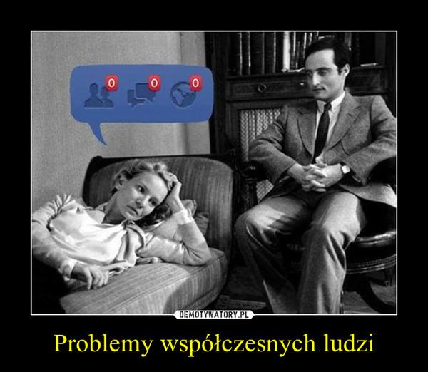 Problemy współczesnych ludzi –