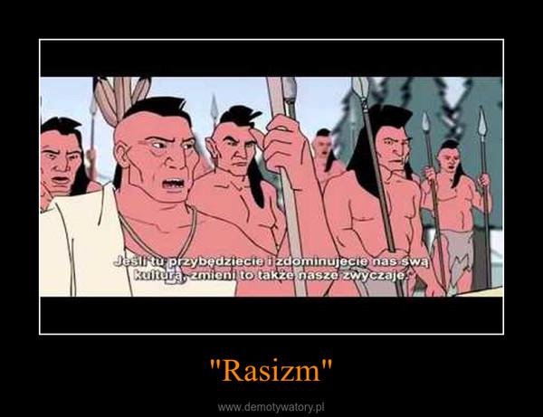 """""""Rasizm"""" –"""