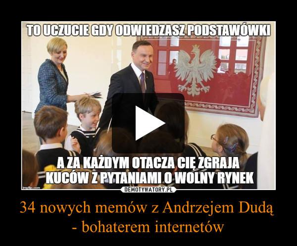 34 nowych memów z Andrzejem Dudą - bohaterem internetów –