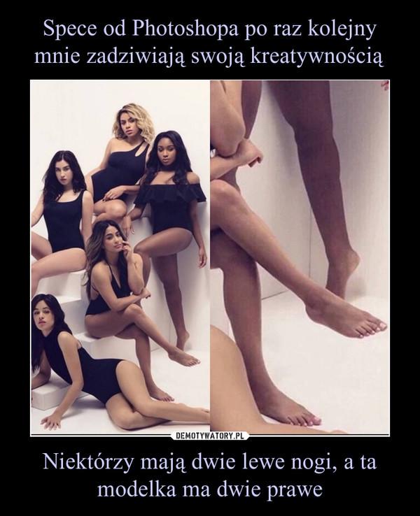 Niektórzy mają dwie lewe nogi, a ta modelka ma dwie prawe –