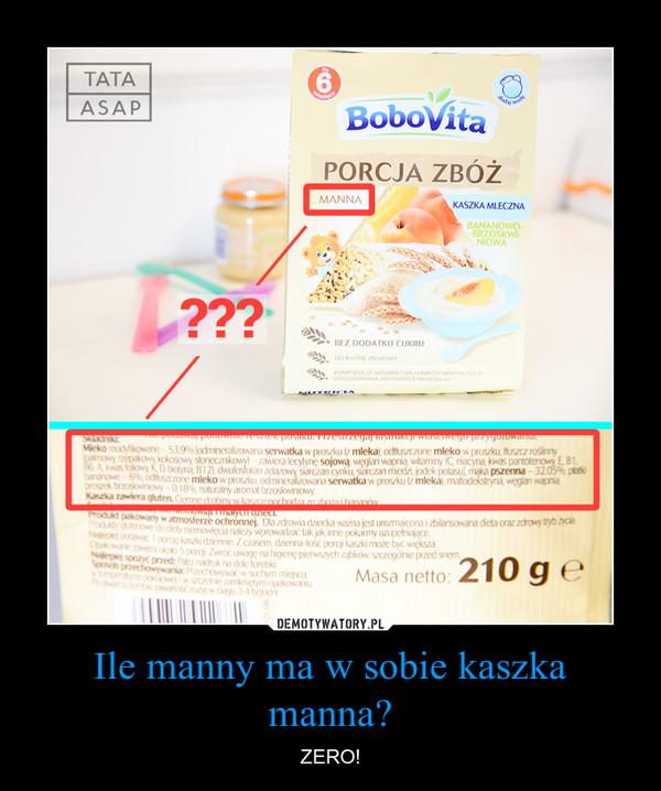 Ile manny ma w sobie kaszka manna? – ZERO!