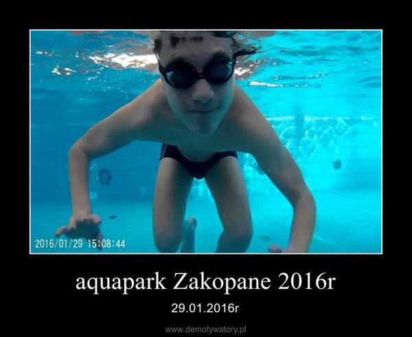 aquapark Zakopane 2016r – 29.01.2016r