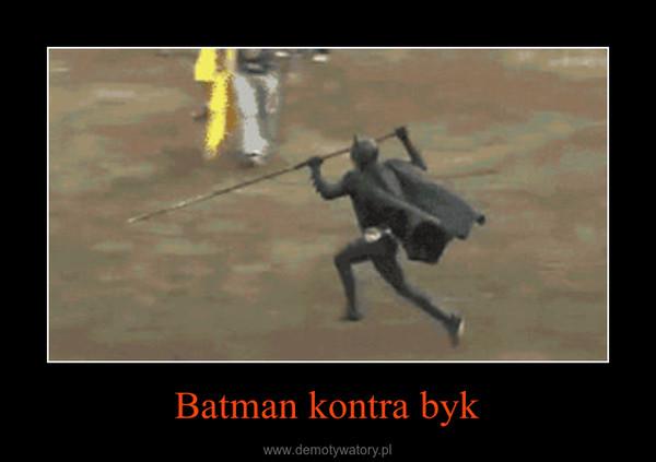 Batman kontra byk –