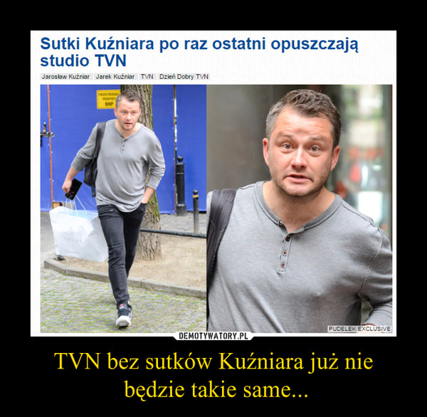TVN bez sutków Kuźniara już nie będzie takie same... –
