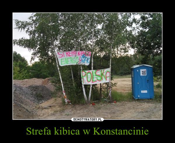 Strefa kibica w Konstancinie –