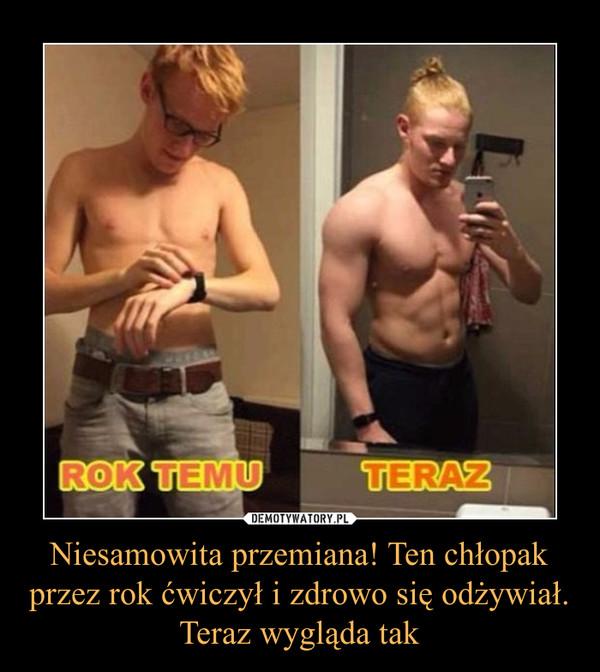 Niesamowita przemiana! Ten chłopak przez rok ćwiczył i zdrowo się odżywiał. Teraz wygląda tak –