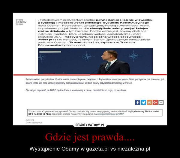Gdzie jest prawda.... – Wystąpienie Obamy w gazeta.pl vs niezależna.pl