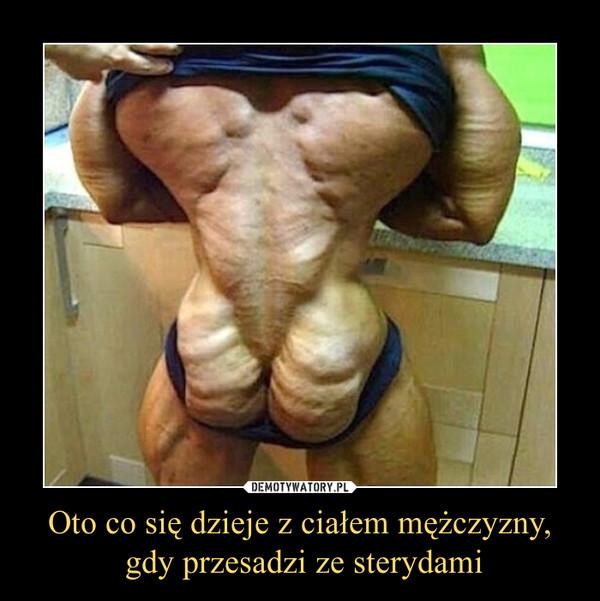 Oto co się dzieje z ciałem mężczyzny, gdy przesadzi ze sterydami –