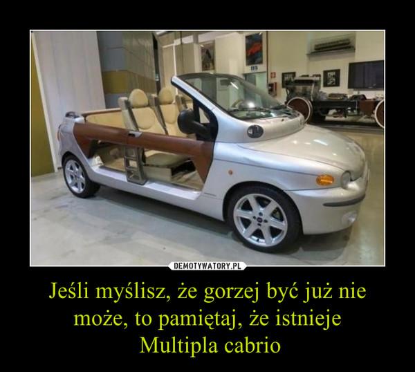 Jeśli myślisz, że gorzej być już nie może, to pamiętaj, że istnieje Multipla cabrio –