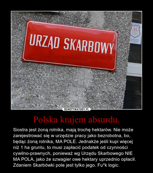 Polska krajem absurdu.