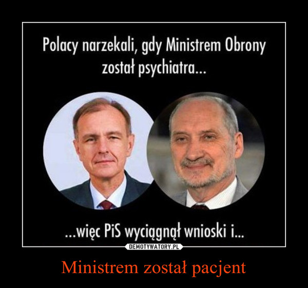 Ministrem został pacjent –