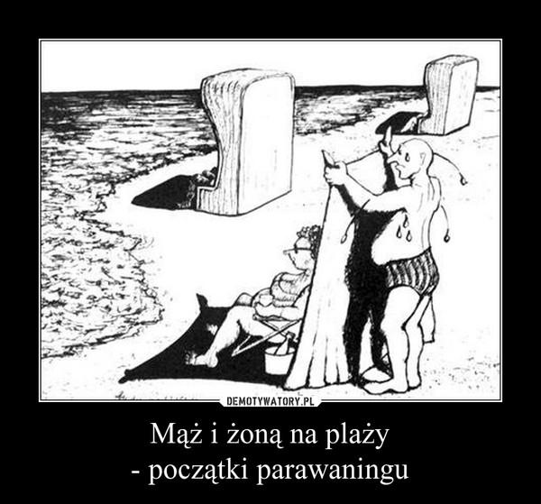 Mąż i żoną na plaży- początki parawaningu –