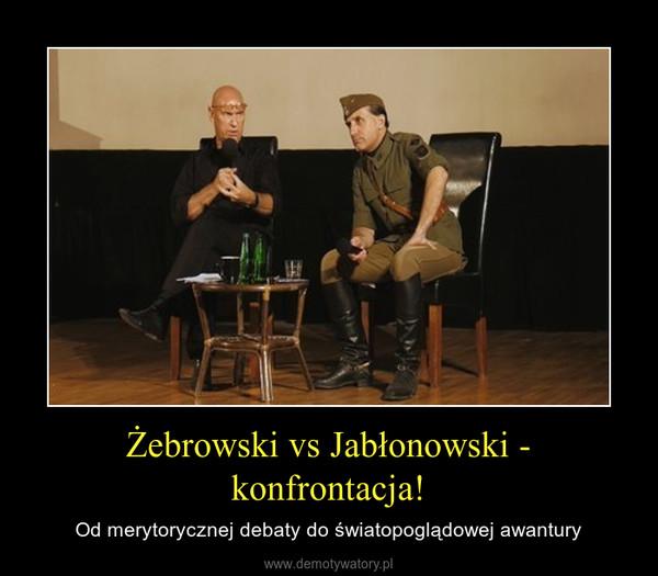 Żebrowski vs Jabłonowski - konfrontacja! – Od merytorycznej debaty do światopoglądowej awantury