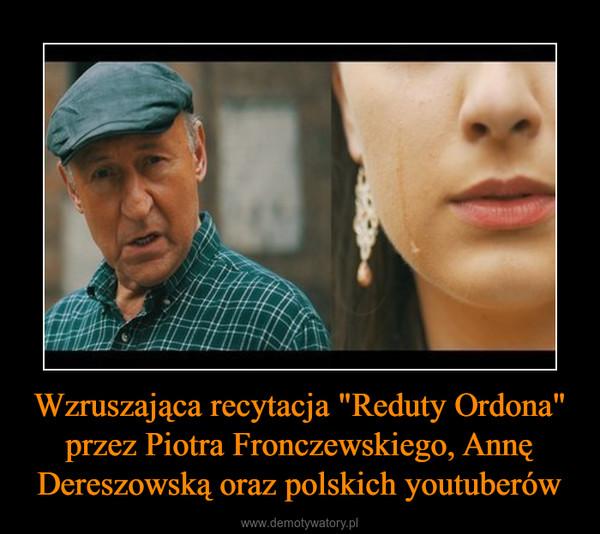 """Wzruszająca recytacja """"Reduty Ordona"""" przez Piotra Fronczewskiego, Annę Dereszowską oraz polskich youtuberów –"""