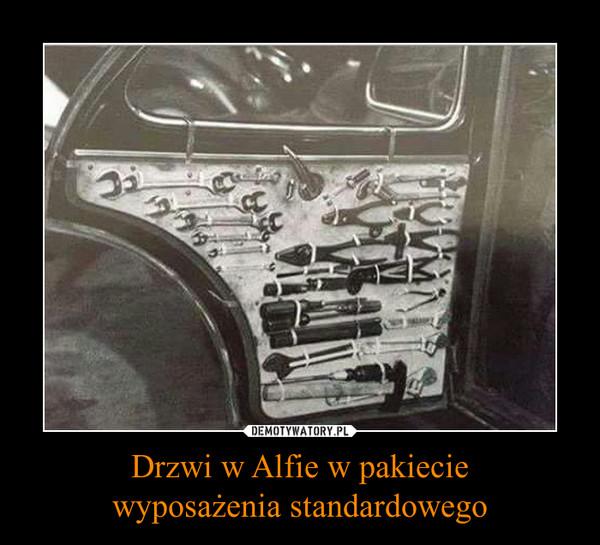 Drzwi w Alfie w pakieciewyposażenia standardowego –