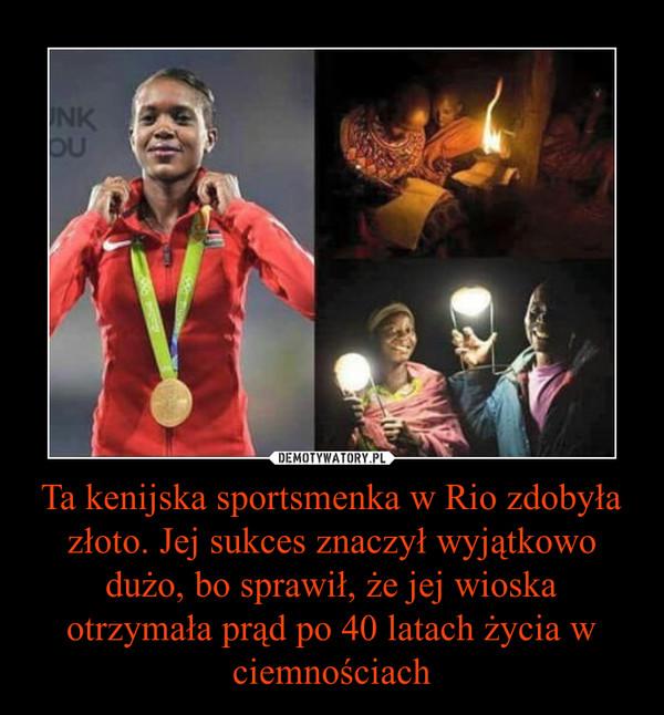 Ta kenijska sportsmenka w Rio zdobyła złoto. Jej sukces znaczył wyjątkowo dużo, bo sprawił, że jej wioska otrzymała prąd po 40 latach życia w ciemnościach –