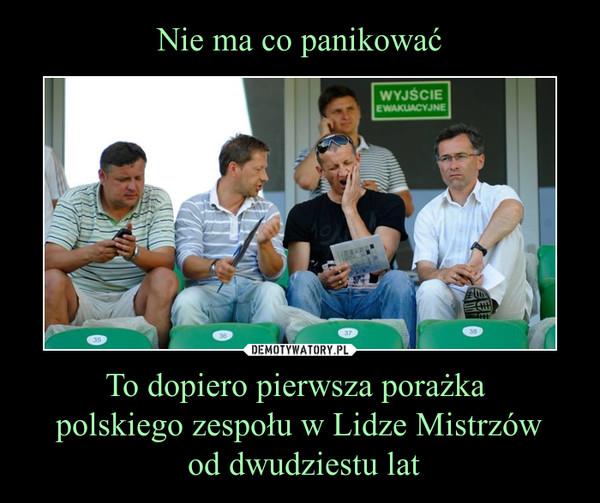 To dopiero pierwsza porażka polskiego zespołu w Lidze Mistrzów od dwudziestu lat –
