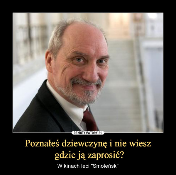 """Poznałeś dziewczynę i nie wiesz gdzie ją zaprosić? – W kinach leci """"Smoleńsk"""""""