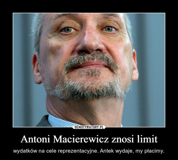 Antoni Macierewicz znosi limit – wydatków na cele reprezentacyjne. Antek wydaje, my płacimy.