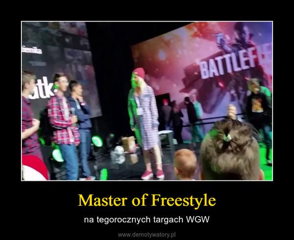 Master of Freestyle – na tegorocznych targach WGW