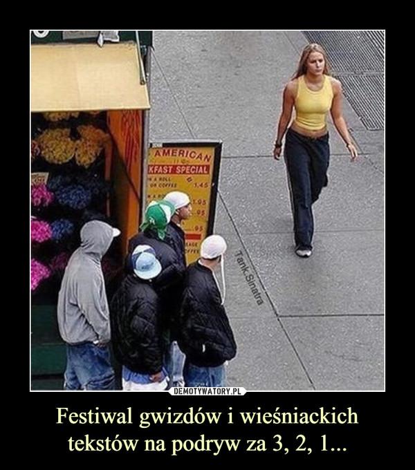 Festiwal gwizdów i wieśniackich tekstów na podryw za 3, 2, 1... –