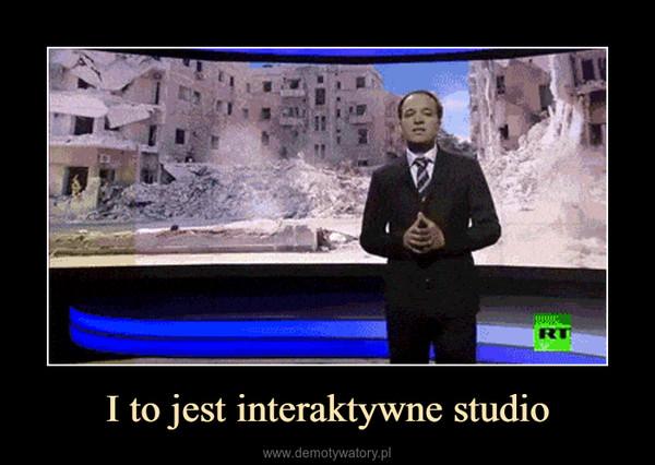 I to jest interaktywne studio –