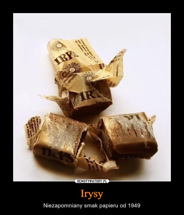 Irysy – Niezapomniany smak papieru od 1949