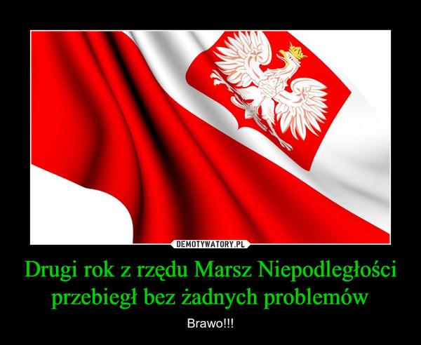 Drugi rok z rzędu Marsz Niepodległości przebiegł bez żadnych problemów – Brawo!!!