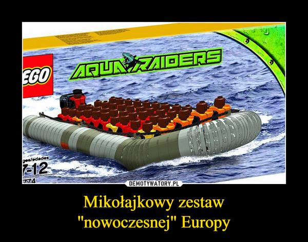 Mikołajkowy zestaw''nowoczesnej'' Europy –