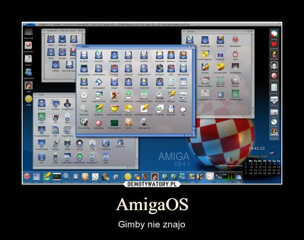 AmigaOS – Gimby nie znajo