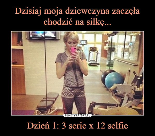 Dzień 1: 3 serie x 12 selfie –
