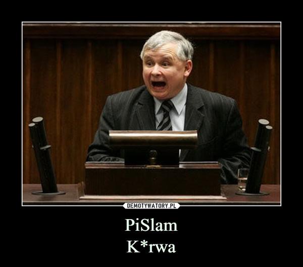 PiSlamK*rwa –