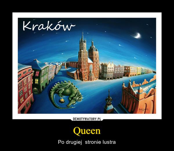 Queen – Po drugiej  stronie lustra