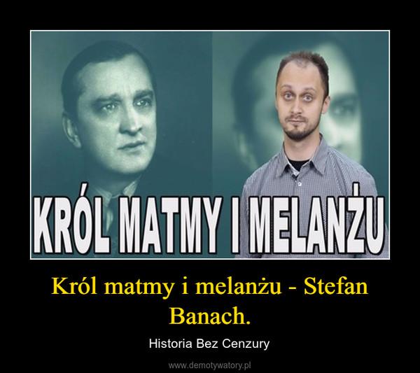Król matmy i melanżu - Stefan Banach. – Historia Bez Cenzury