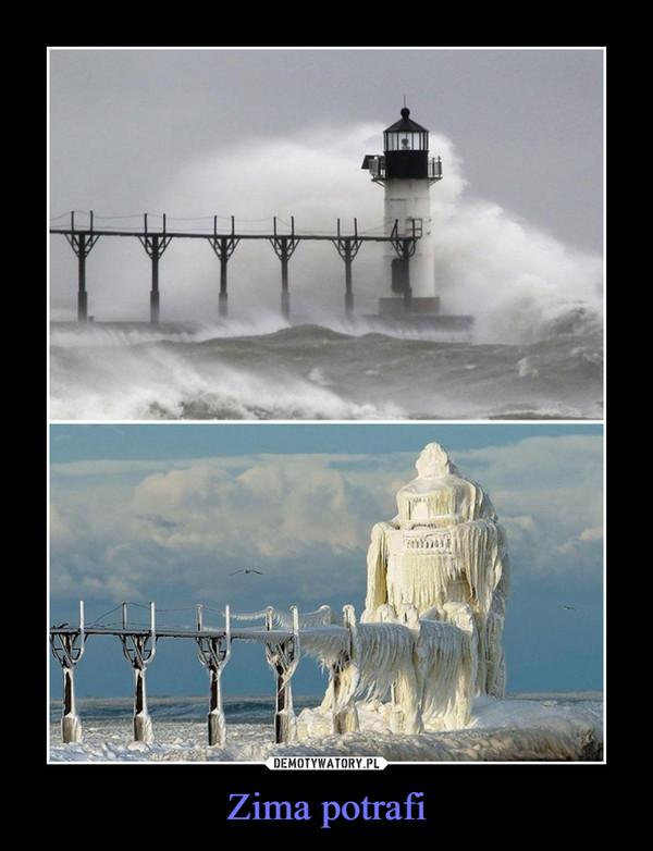 Zima potrafi –