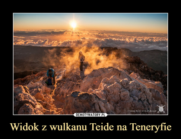 Widok z wulkanu Teide na Teneryfie –