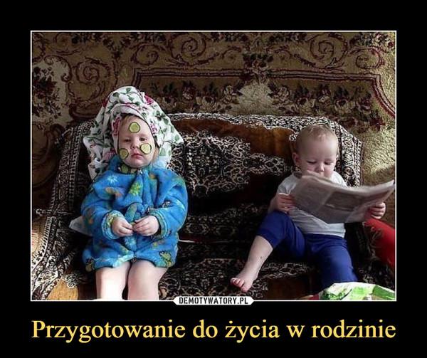 Przygotowanie do życia w rodzinie –