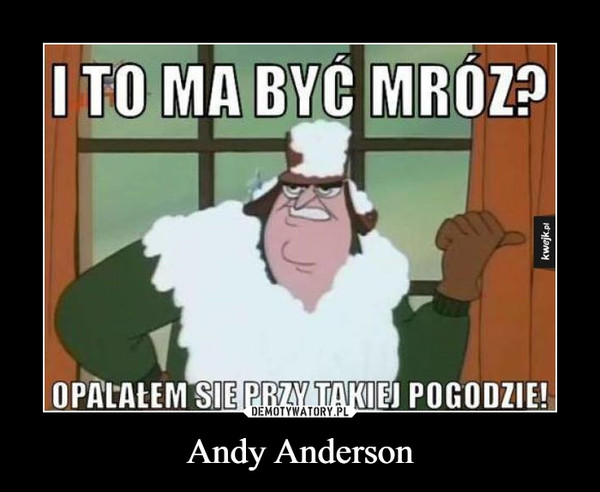 Andy Anderson –