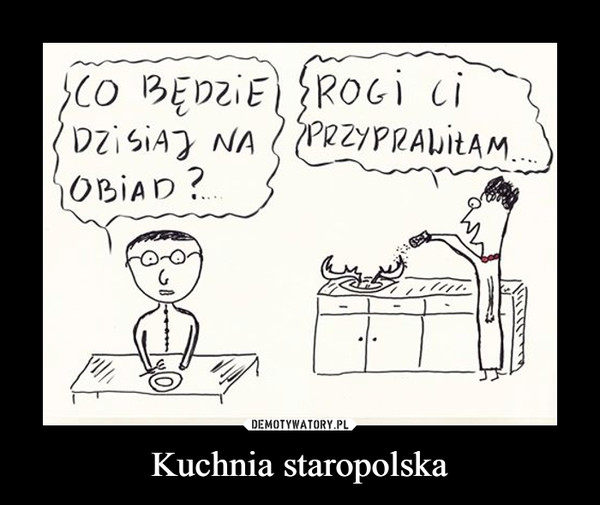 Kuchnia Staropolska Demotywatorypl