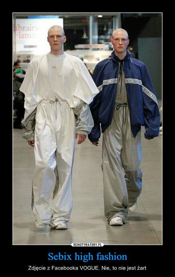 Sebix high fashion – Zdjęcie z Facebooka VOGUE. Nie, to nie jest żart