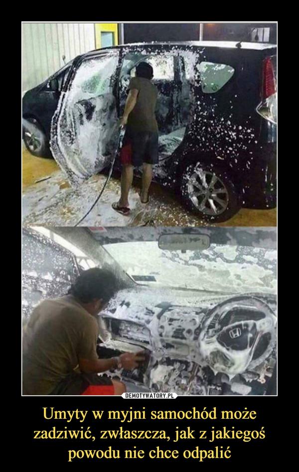Umyty w myjni samochód może zadziwić, zwłaszcza, jak z jakiegoś powodu nie chce odpalić –
