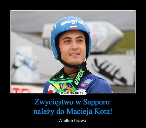 Zwycięstwo w Sapporo należy do Macieja Kota! – Wielkie brawa!