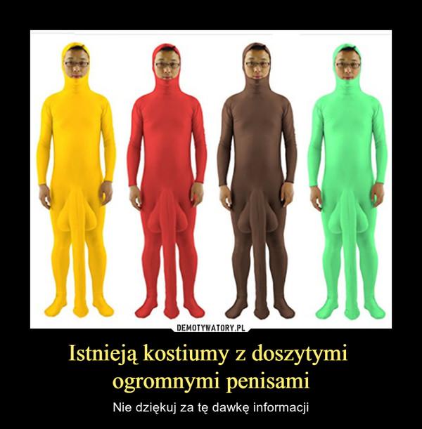 Istnieją kostiumy z doszytymi ogromnymi penisami – Nie dziękuj za tę dawkę informacji